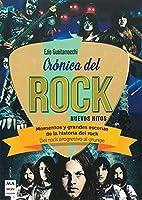 Crónica Del Rock: Nuevos hitos: Momentos Y Grandes Escenas De La Historia Del Rock (Música)