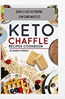 Keto Chaffle Cookbook: Quick e easy ketogenic low carb waffles