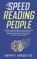 Speed Reading People: Analyzing Personality & Signs in Conversation – How to Read, Understand, Talk to & Influence People Front Cover