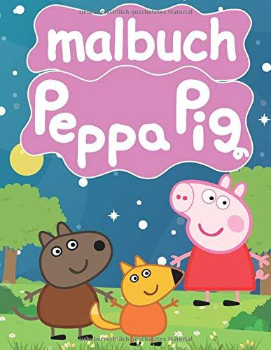 Peppa pig Malbuch: Spaß Malbuch für Kinder ab 2-4, 4-6 jahre