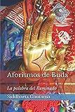 Aforismos de Buda: La palabra del Iluminado...