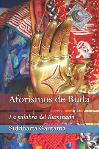 Aforismos de Buda: La palabra del Iluminado