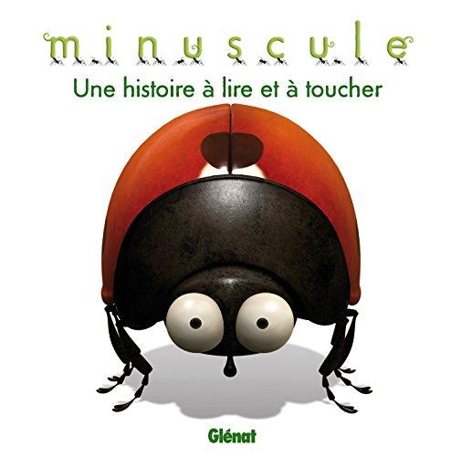 Minuscule - Une histoire à lire et à toucher