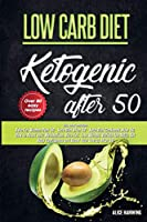 Low Carb Diet: 3 Books in 1, Keto For Women Over 50, Keto Diet After 50, Guide and Cookboook. How to Reset Your Metabolism, Burn Fat, Lose Weight, ... Confidence and Boost Your Energy After 50