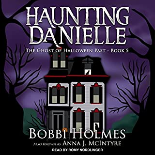 The Ghost of Halloween Past     Haunting Danielle, Book 5              Written by:                                                                                                                                 Bobbi Holmes,                                                                                        Anna J. McIntyre                               Narrated by:                                                                                                                                 Romy Nordlinger                      Length: 9 hrs and 19 mins     1 rating     Overall 4.0