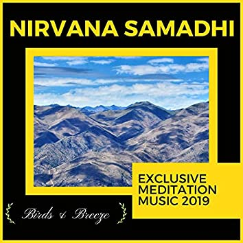 Nirvana Samadhi - Exclusive Meditation Music 2019
