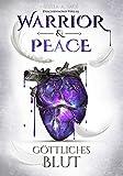 Warrior & Peace: Göttliches Blut