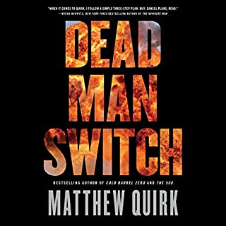 Dead Man Switch                   Written by:                                                                                                                                 Matthew Quirk                               Narrated by:                                                                                                                                 Peter Coleman                      Length: 7 hrs and 17 mins     1 rating     Overall 4.0