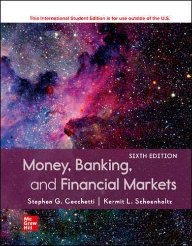 Compare Textbook Prices for Money, Banking and Financial Markets 6 Edition ISBN 9781260571363 by Cecchetti, Stephen,Schoenholtz, Kermit
