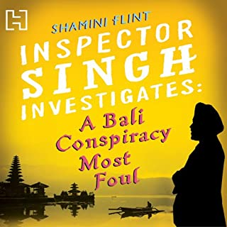 A Bali Conspiracy Most Foul     Inspector Singh Investigates Series: Book 2              By:                                                                                                                                 Shamini Flint                               Narrated by:                                                                                                                                 Jonathan Keeble                      Length: 8 hrs and 32 mins     33 ratings     Overall 4.4