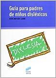 Guía para padres disléxicos (Niños, Adolescentes, Padres)