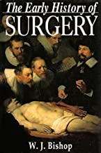 The Early History of Surgery by W.J. Bishop (1995) Hardcover