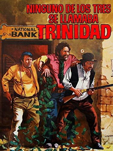 Ninguno de los tres se llamaba Trinidad