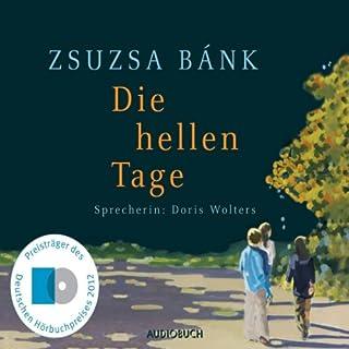 Die hellen Tage                   Autor:                                                                                                                                 Zsuzsa Bánk                               Sprecher:                                                                                                                                 Doris Wolters                      Spieldauer: 6 Std. und 47 Min.     104 Bewertungen     Gesamt 4,4