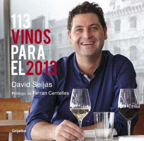 113 vinos para el 2013 (Spanish Edition)