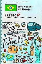 Bresil Carnet de Voyage: Journal de bord avec guide pour enfants. Livre de suivis des enregistrements pour l'écriture, dessiner, faire part de la ... d'activités vacances (French Edition)