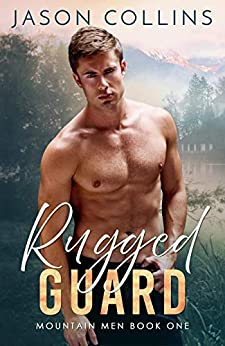 Rugged Guard (Mountain Men Book 1) by [Jason Collins]