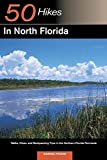50 Hikes in North Florida: Walks, Hikes, and Backpacking Trips in the Northern Florida Peninsula