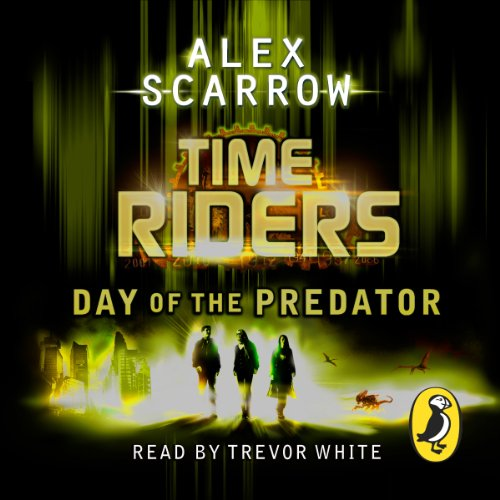 TimeRiders: Day of the Predator (Book 2) audiobook cover art