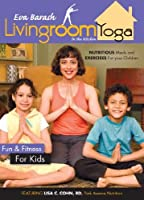Living Room Yoga: Fun & Fitness For Kids