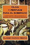 Oliva y perfume para el soberano: Constituciones y Revoluciones en la Venezuela de las entelequias ideológicas