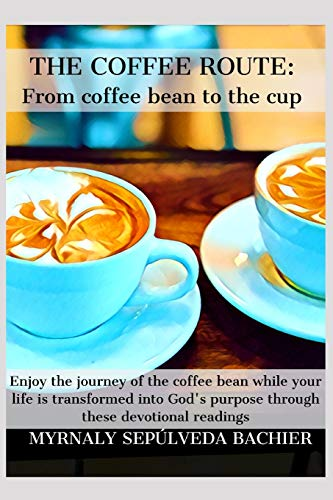 THE COFFEE ROUTE: FROM COFFEE BEAN TO YOUR CUP