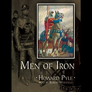 Men of Iron                   By:                                                                                                                                 Howard Pyle                               Narrated by:                                                                                                                                 Robert Whitfield                      Length: 6 hrs and 13 mins     118 ratings     Overall 4.5