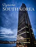 Dynamic South Korea: A Beautiful Picture Book Photography Coffee Table Photobook Travel Tour Guide Book with Photos of the Spectacular Country and its Cities within Asia.