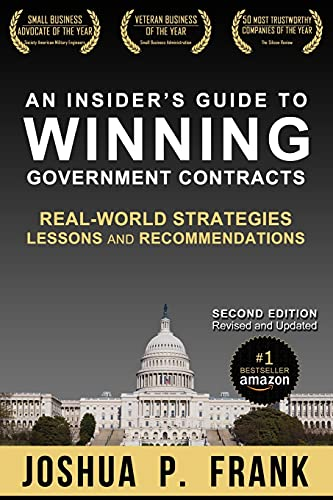 Compare Textbook Prices for An Insider's Guide to Winning Government Contracts: Real-World Strategies, Lessons, and Recommendations  ISBN 9781733600927 by Frank, Joshua P