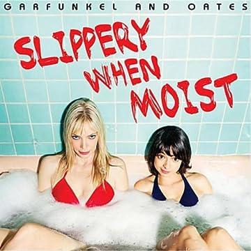 Garfunkel and Oates - Slippery When Moist