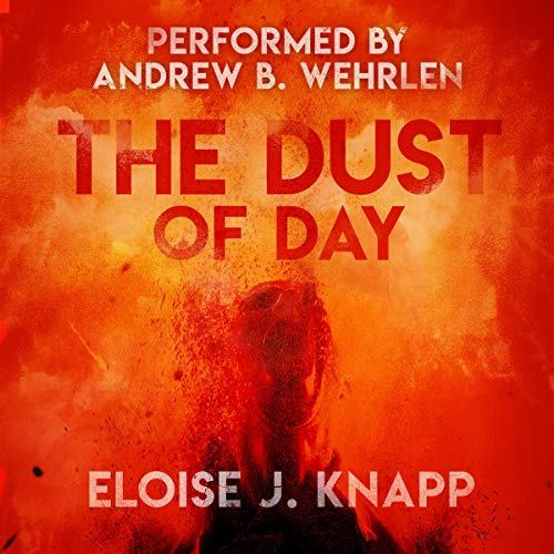 The Dust of Day Audiobook By Eloise J. Knapp cover art