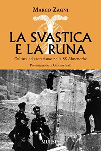 La svastica e la runa: Cultura ed esoterismo nella SS Ahnenerbe (1939-1945. Seconda guerra mondiale, Band 7)