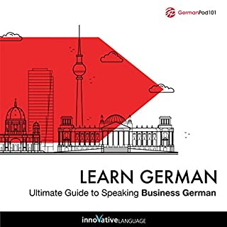 Learn German: Ultimate Guide to Speaking Business German                   By:                                                                                                                                 Innovative Language Learning LLC                               Narrated by:                                                                                                                                 GermanPod101.com                      Length: 2 hrs and 45 mins     Not rated yet     Overall 0.0