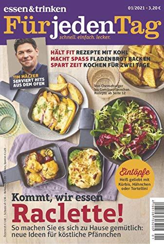 """Essen & Trinken für jeden Tag 1/2021 """"Raclette !"""""""