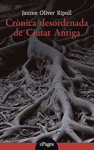 Crònica desordenada de Ciutat Antiga (Lo Marraco) (Catalan Edition)