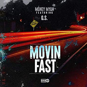 Movin Fast (feat. G.S.)