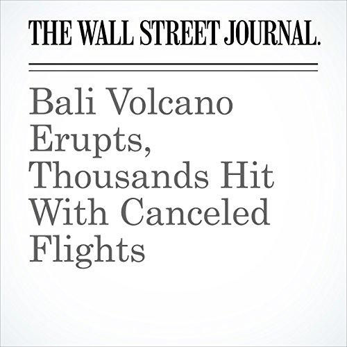 Bali Volcano Erupts, Thousands Hit With Canceled Flights copertina