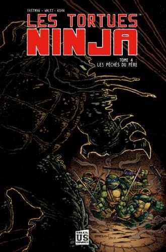 Les Tortues Ninja T04: Les Péchés du père