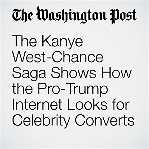 The Kanye West-Chance Saga Shows How the Pro-Trump Internet Looks for Celebrity Converts copertina