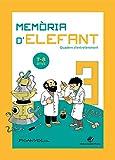 Memòria D'elefant 3: Quadern d'activitats per A Tercer De Primària: Quadern d'activitats per a nens ...