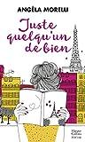 Juste quelqu'un de bien: « Un roman tendre et lumineux, qui invite à faire place à la douceur. »...