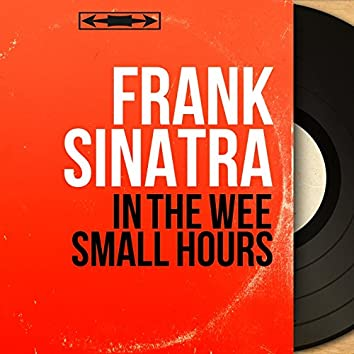 In the Wee Small Hours (feat. Nelson Riddle and His Orchestra) [Mono Version]