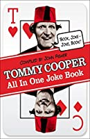 Tommy Cooper All In One Joke Book: Book Joke, Joke Book by Tommy Cooper(2014-12-01)