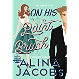 On His Paintbrush: A Romantic Comedy (The Svensson Brothers Book 2) (English Edition)