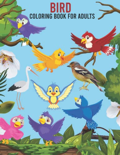 Bird Coloring Book For Adults: A Lot of Relaxing and Beautiful Scenes for...
