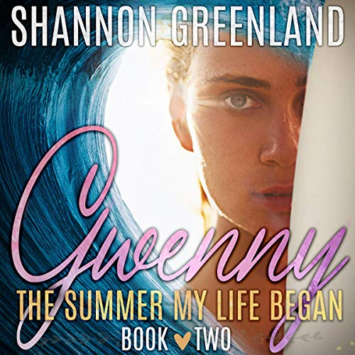 Gwenny: The Summer My Life Began, Book 2