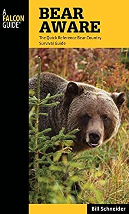 Bear Aware: The Quick Reference Bear Country Survival Guide (Falcon Guides) by Bill Schneider(2012-03-06)