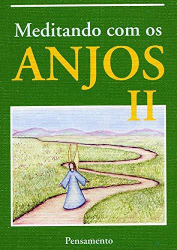 Meditando Com Os Anjos II: Volume 2