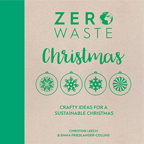 Zero Waste: Christmas: Crafty ideas for a sustainable Christmas (English Edition)