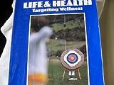 Life and Health Targeting Wellness